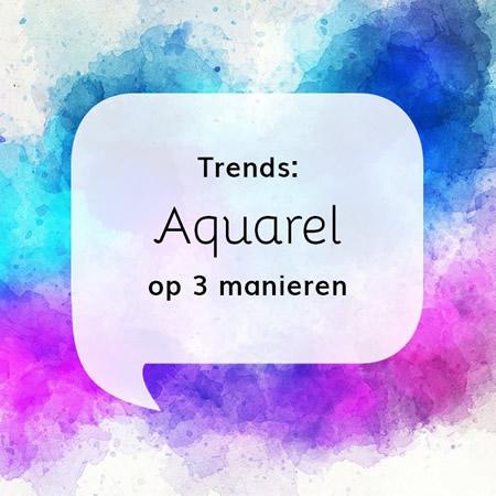 Trends: Aquarel